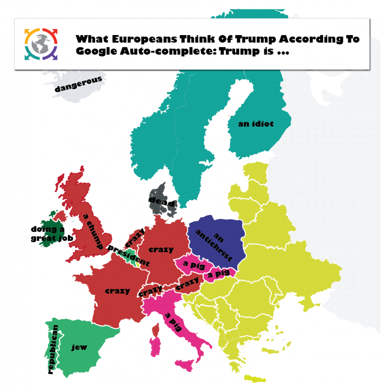 What Europeans Think Of Trump According To Google Auto-complete: Trump is ...